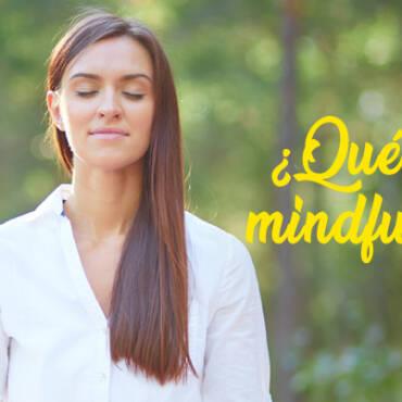 Todo lo que necesitas saber acerca del Mindfulness